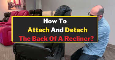 How To Attach And Detach The Back Of A Recliner
