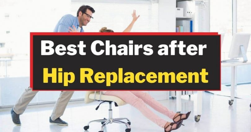 Chairs after Hip Replacement